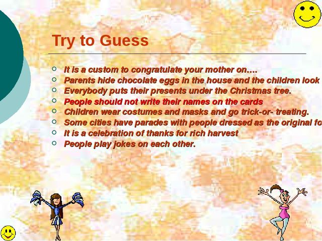 Try to Guess It is a custom to congratulate your mother on…. Parents hide cho...