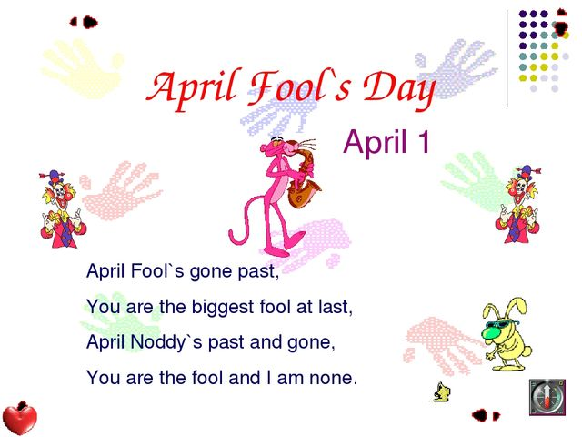 April Fool`s Day April 1 April Fool`s gone past, You are the biggest fool at...