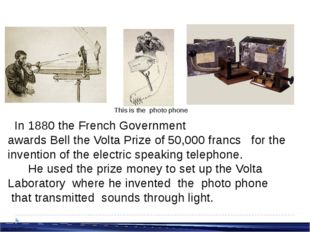 In1880the French Government awardsBelltheVolta Prizeof 50,000 francs f