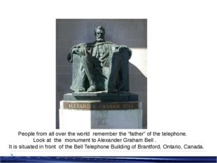 """People from all over the world remember the """"father"""" of the telephone. Look"""