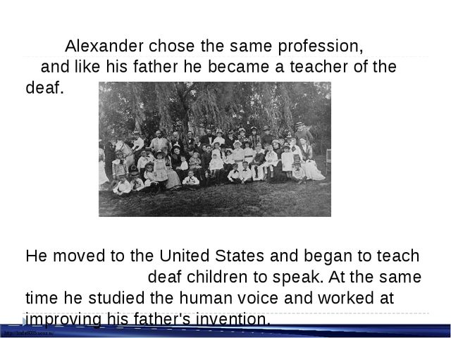 Alexander chose the same profession, and like his father he became a teacher...