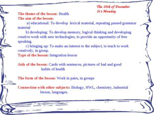 The theme of the lesson: Health The aim of the lesson: a) educational: To dev