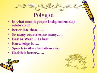 Polyglot In what month people Independent day celebrated? Better late than……
