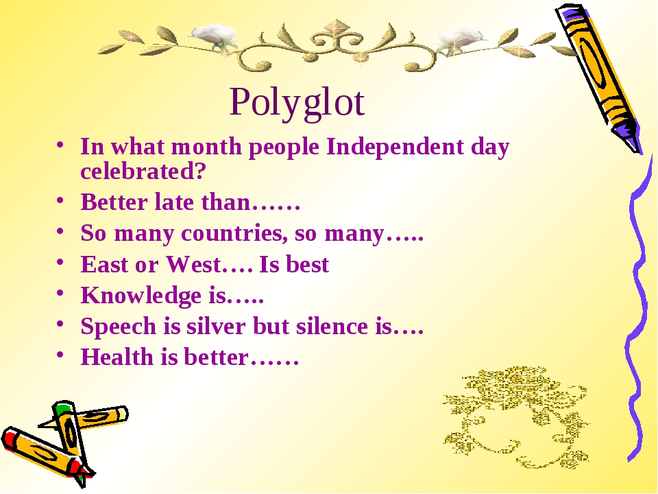 Polyglot In what month people Independent day celebrated? Better late than……...