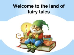 Welcome to the land of fairy tales