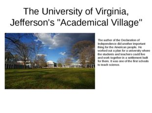 "The University of Virginia, Jefferson's ""Academical Village"" The author of th"