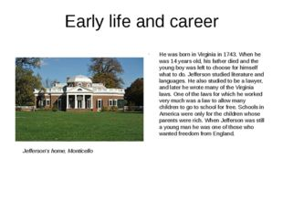 Early life and career He was born in Virginia in 1743. When he was 14 years o