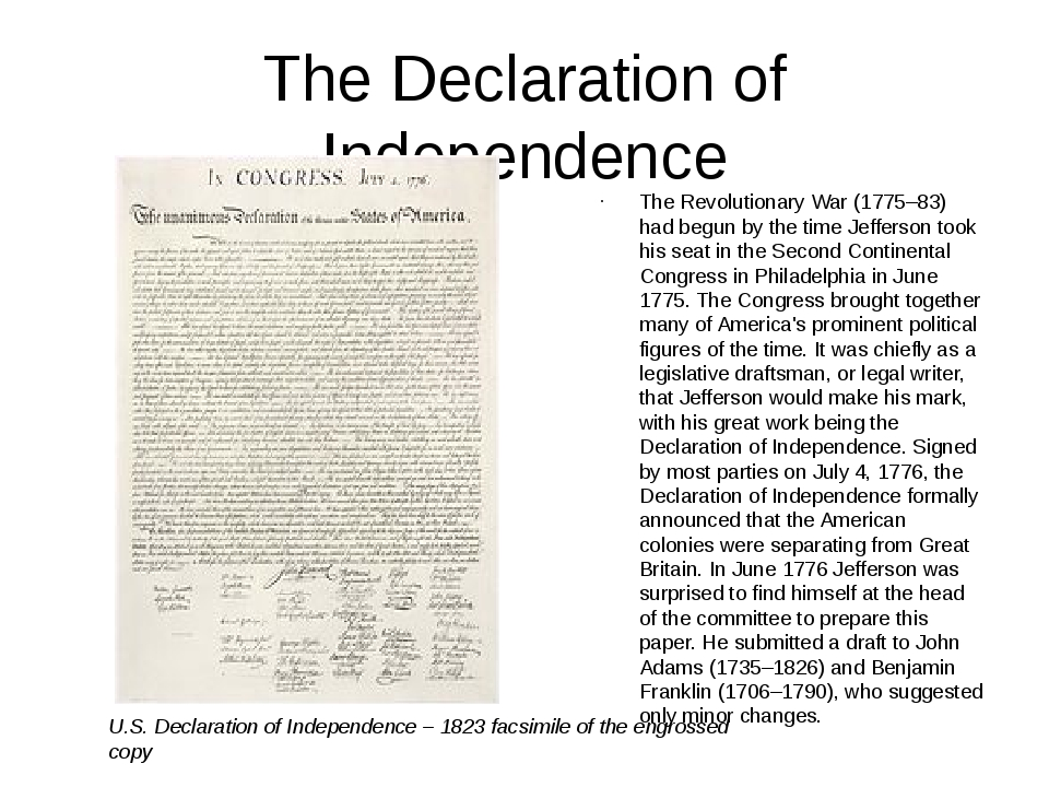 The Declaration of Independence The Revolutionary War (1775–83) had begun by...