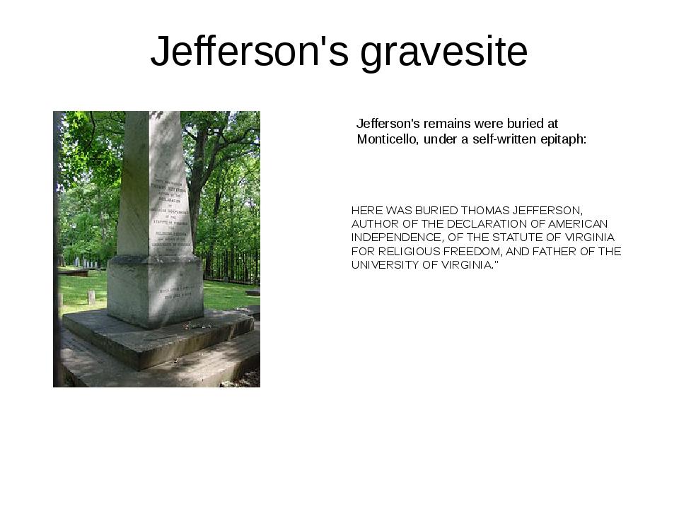 Jefferson's gravesite HERE WAS BURIED THOMAS JEFFERSON, AUTHOR OF THE DECLARA...