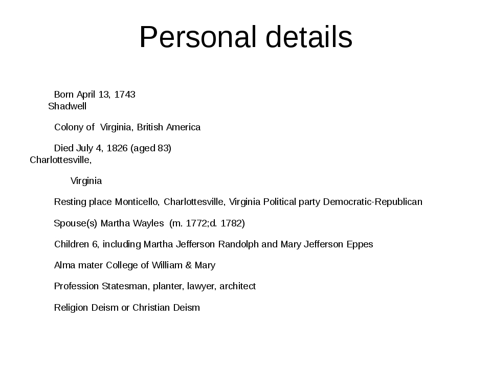 Personal details Born April 13, 1743 Shadwell   Colony of Virginia, British A...