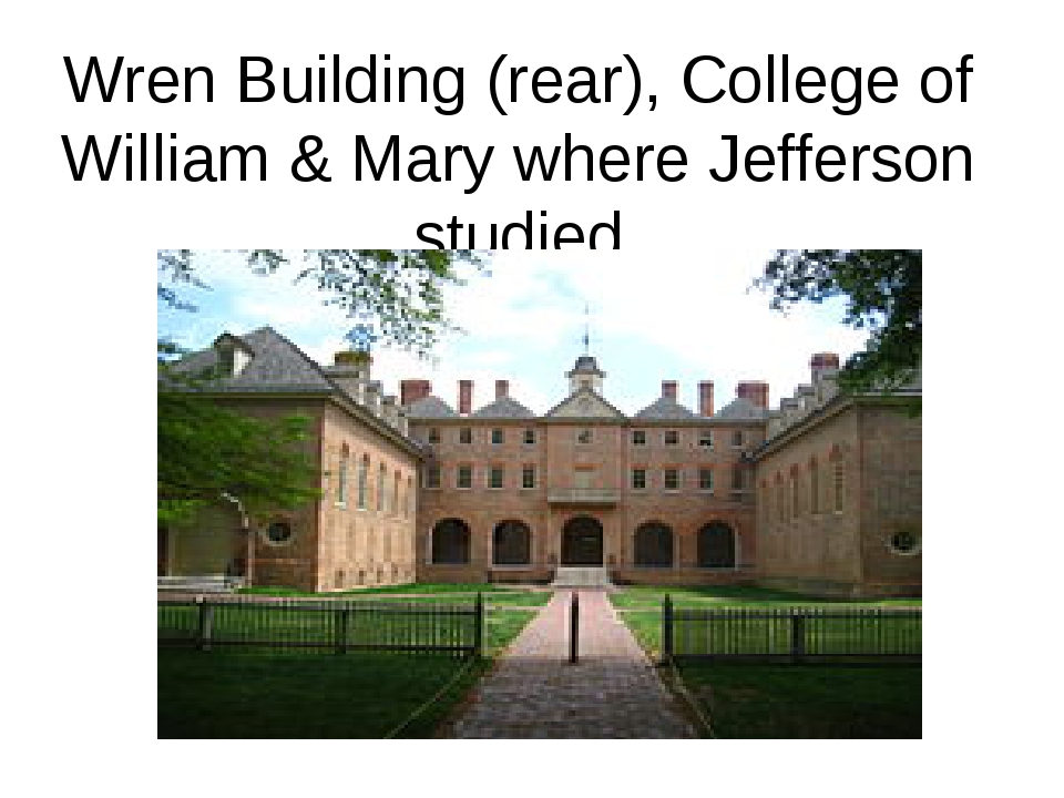 Wren Building (rear), College of William & Mary where Jefferson studied