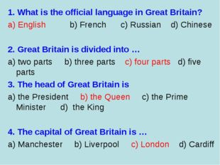 1. What is the official language in Great Britain? a) English b) French c) Ru