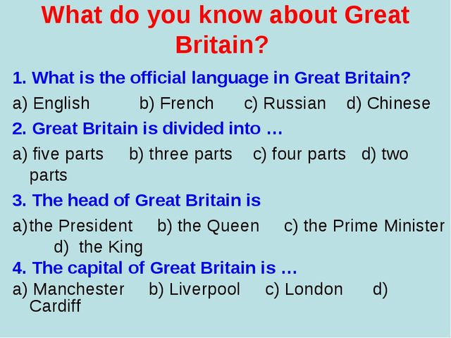 What do you know about Great Britain?  1. What is the official language in Gr...
