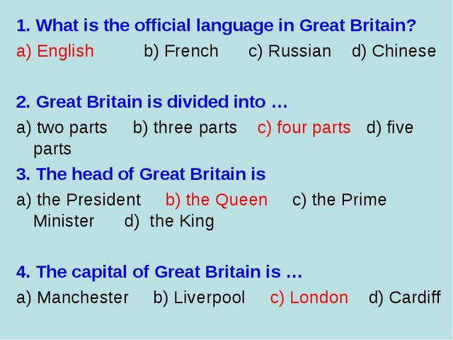 1. What is the official language in Great Britain? a) English b) French c) Ru...