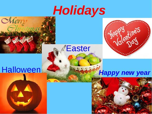 Holidays Easter Happy new year Halloween