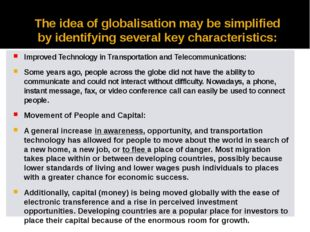 The idea of globalisation may be simplified by identifying several key charac