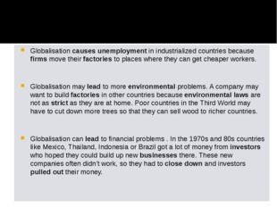 Globalisation causes unemployment in industrialized countries because firms m