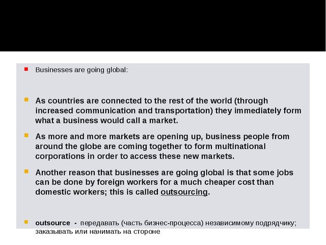 Businesses are going global: As countries are connected to the rest of the wo...