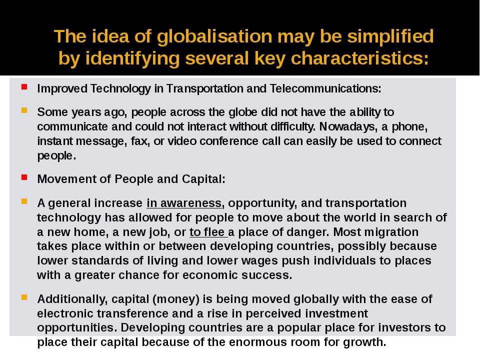 The idea of globalisation may be simplified by identifying several key charac...
