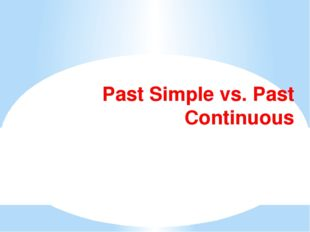 Past Simple vs. Past Continuous
