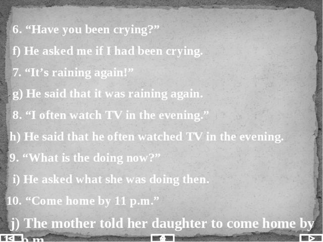 """6. """"Have you been crying?"""" f) He asked me if I had been crying. 7. """"It's rai..."""