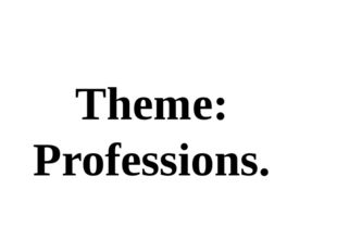 Theme: Professions.