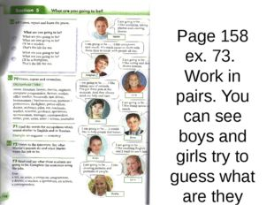 Page 158 ex. 73. Work in pairs. You can see boys and girls try to guess what
