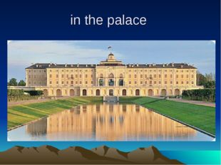 in the palace