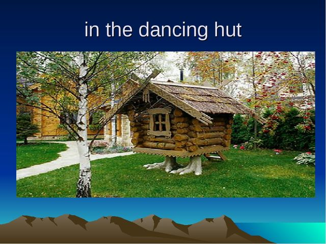 in the dancing hut