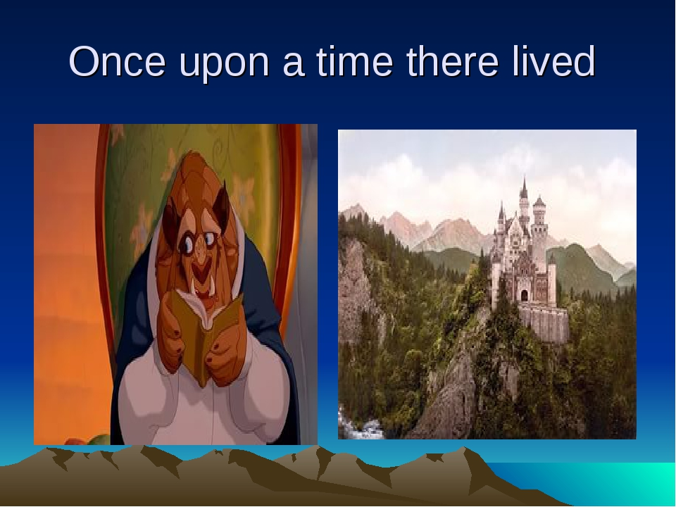Once upon a time there lived