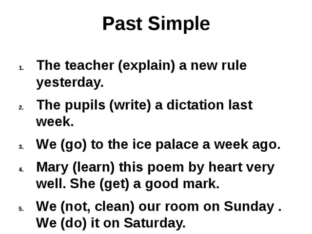 Past Simple The teacher (explain) a new rule yesterday. The pupils (write) a...
