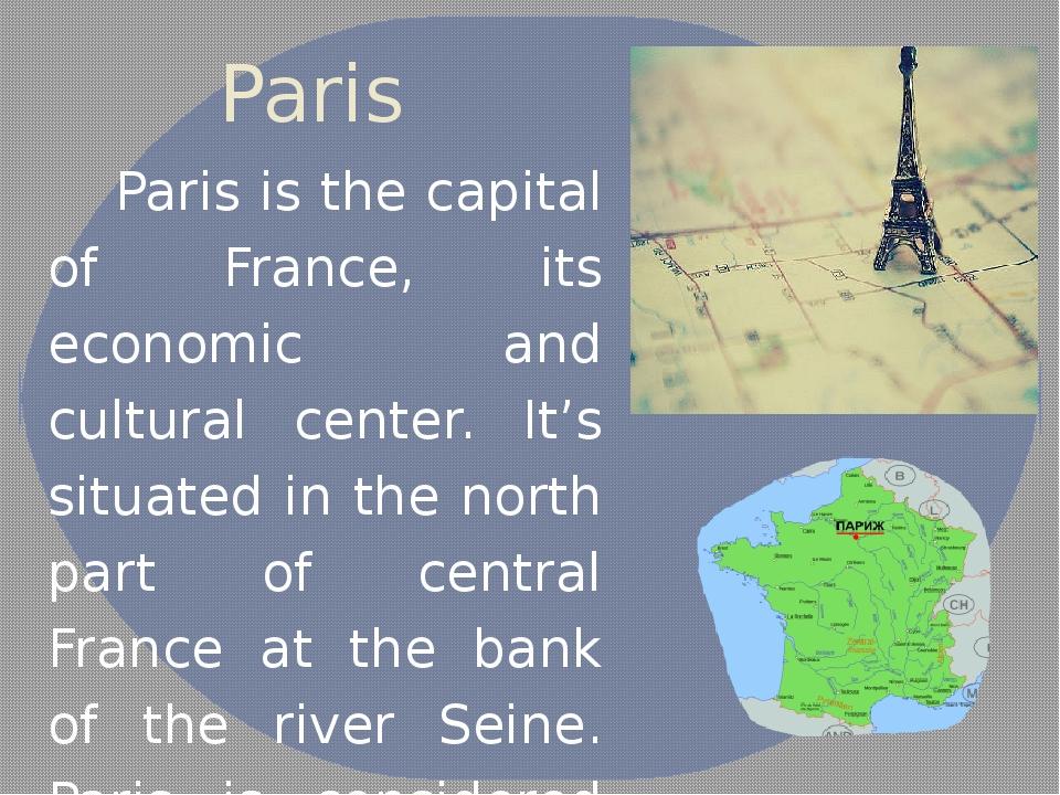 Paris Paris is the capital of France, its economic and cultural center. It's...