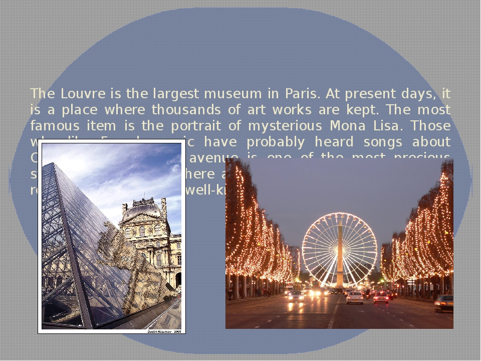 The Louvre is the largest museum in Paris. At present days, it is a place whe...