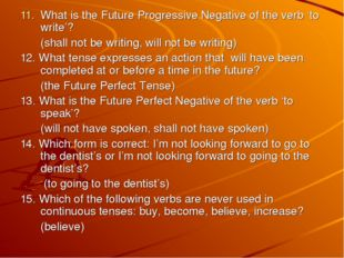 What is the Future Progressive Negative of the verb 'to write'? 	(shall not b