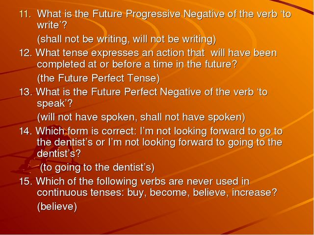 What is the Future Progressive Negative of the verb 'to write'? 	(shall not b...