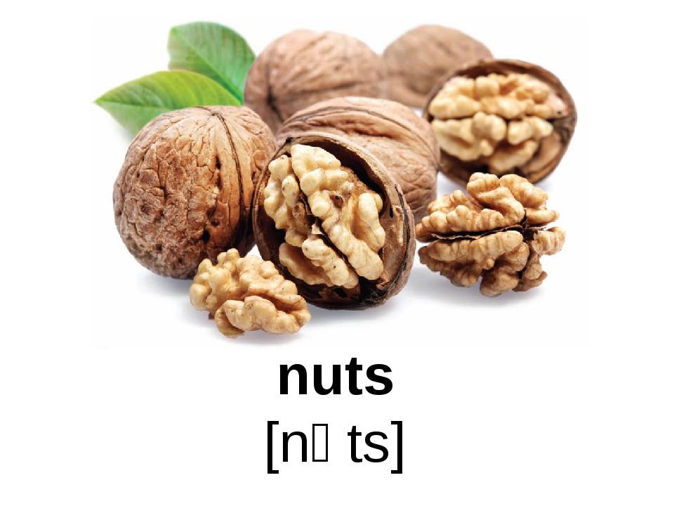 nuts [nɅts]