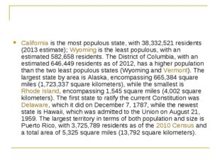 Californiais the most populous state, with 38,332,521 residents (2013 estima