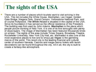 The sights of the USA There are a number of places which tourists want to vis
