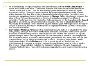 An internationally recognized symbol of San Francisco isthe Golden Gate Brid