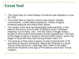 Great Seal The Great Seal of United States of America was adopted in June 20,