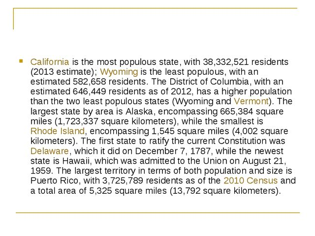 Californiais the most populous state, with 38,332,521 residents (2013 estima...