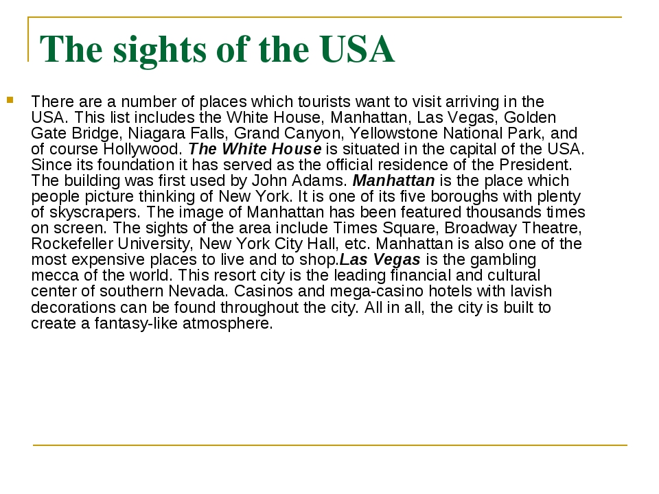 The sights of the USA There are a number of places which tourists want to vis...
