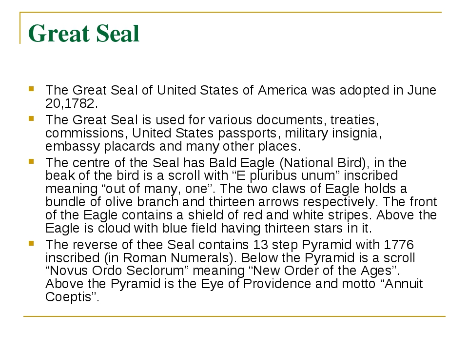Great Seal The Great Seal of United States of America was adopted in June 20,...