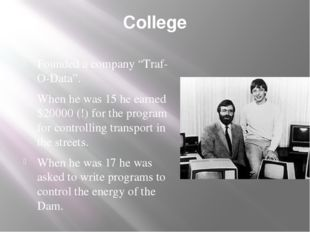"""College Founded a company """"Traf-O-Data"""". When he was 15 he earned $20000 (!)"""