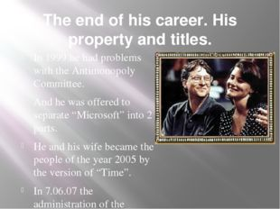 The end of his career. His property and titles. In 1999 he had problems with