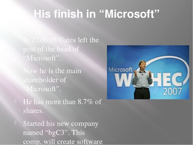 """His finish in """"Microsoft"""" In 27.06.08 Gates left the post of the head of """"Mic..."""