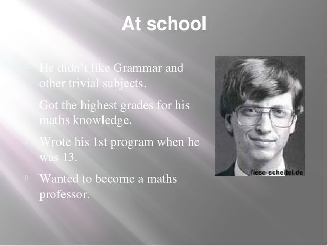 At school He didn't like Grammar and other trivial subjects. Got the highest...