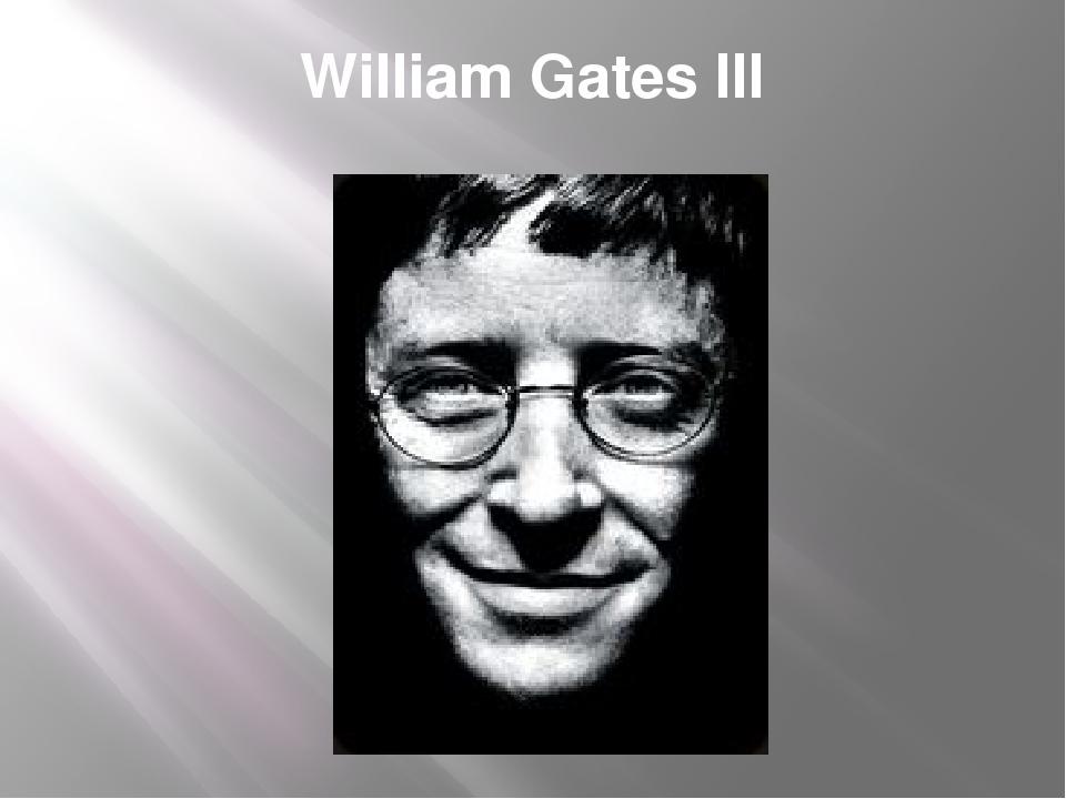 William Gates III