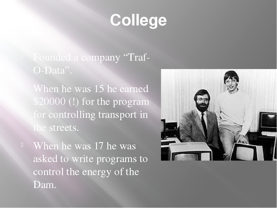 """College Founded a company """"Traf-O-Data"""". When he was 15 he earned $20000 (!)..."""