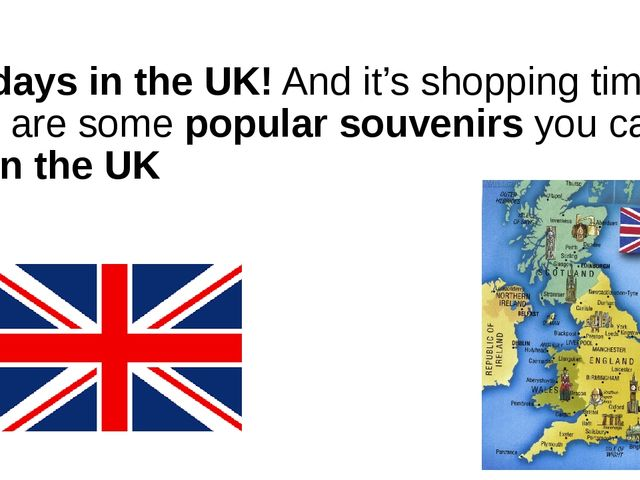 Holidays in the UK! And it's shopping time! Here are some popular souvenirs y...